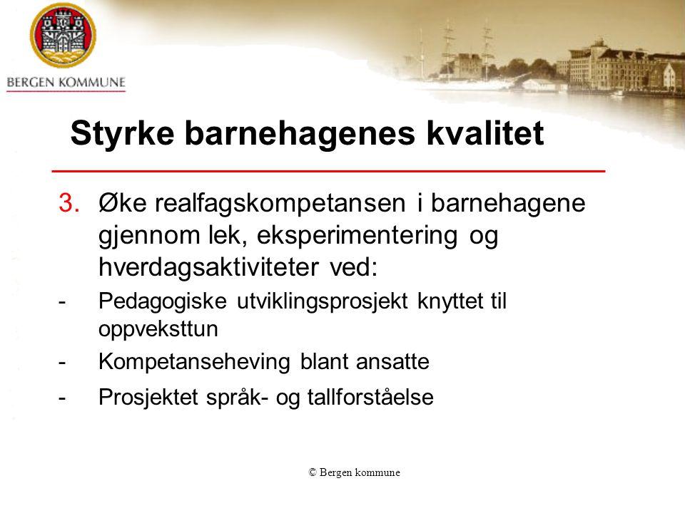 © Bergen kommune Helhetlig system for kvalitetsutvikling