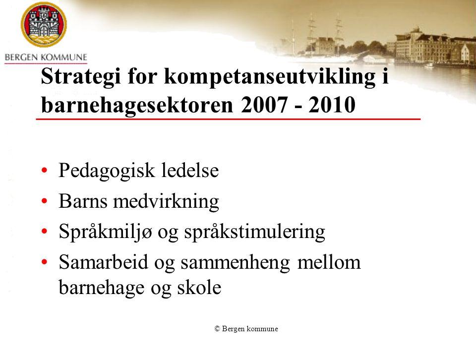 © Bergen kommune Innspill til Kvalitetssikrings- og kompetanseutviklingsplan Hva er opplæringsbehovet innenfor området Pedagogisk ledelse .