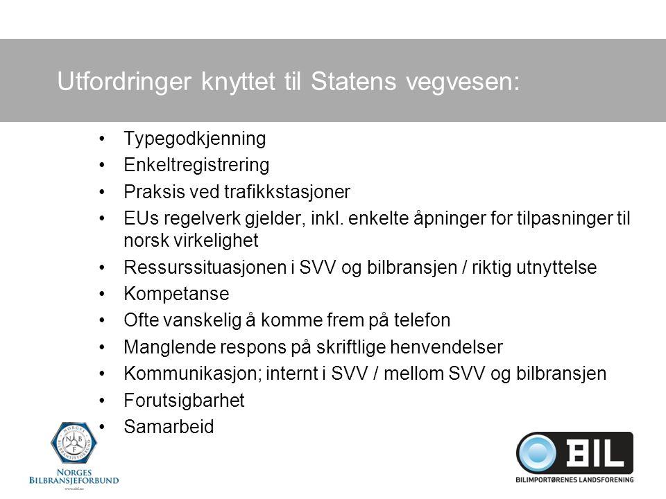 Utfordringer knyttet til Statens vegvesen: Typegodkjenning Enkeltregistrering Praksis ved trafikkstasjoner EUs regelverk gjelder, inkl.