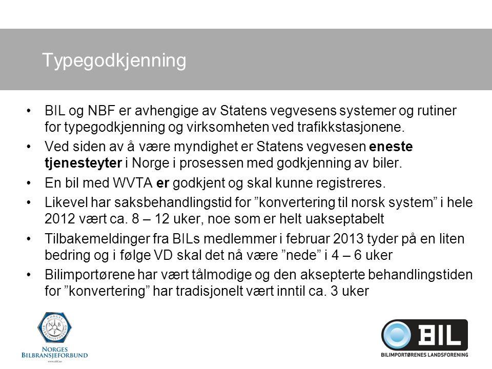 Typegodkjenning BIL og NBF er avhengige av Statens vegvesens systemer og rutiner for typegodkjenning og virksomheten ved trafikkstasjonene.