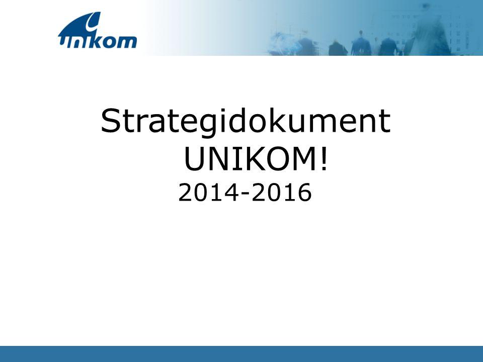 1 Strategidokument UNIKOM! 2014-2016