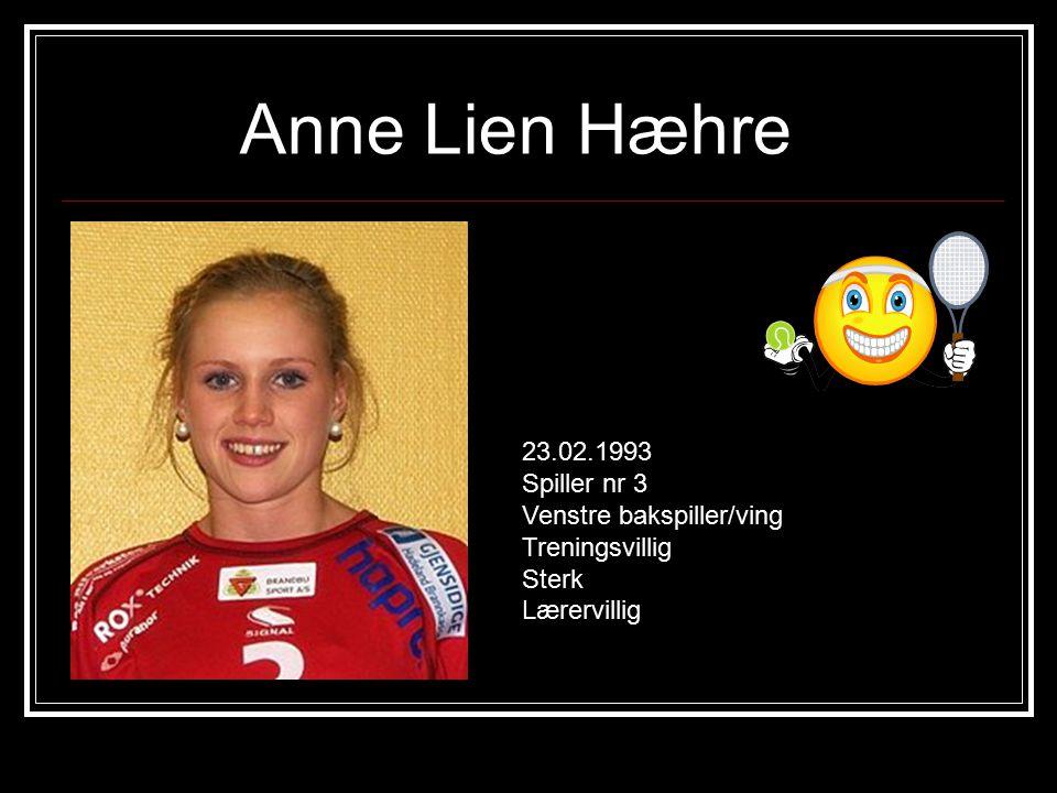 Anne-Marthe Braastad Hellerud 11.07.1993 Spiller nr 10 Høgre bakspiller Sterk forsvarsspiller God avslutter Treningsvillig