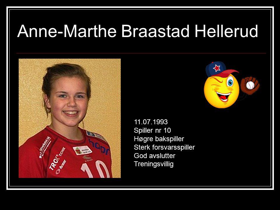 Selma Rogneby 20.09.1993 Spiller nr 13 Høyre kantspiller Treningsvillig Imponerende god høyrehånds høgre kantspiller.