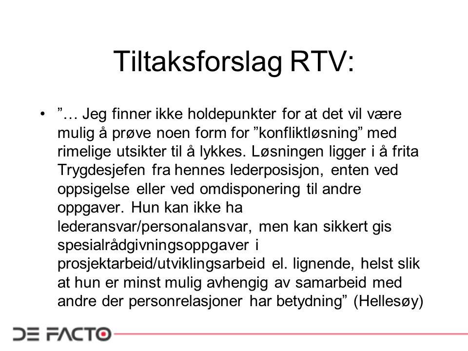 """Tiltaksforslag RTV: """"… Jeg finner ikke holdepunkter for at det vil være mulig å prøve noen form for """"konfliktløsning"""" med rimelige utsikter til å lykk"""