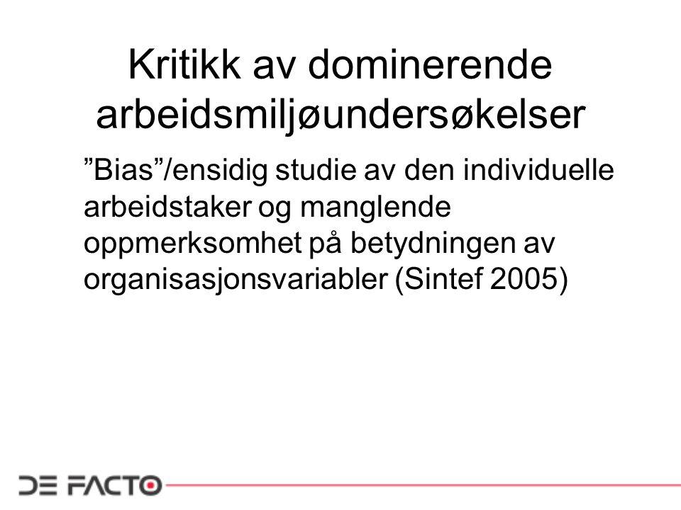 """Kritikk av dominerende arbeidsmiljøundersøkelser """"Bias""""/ensidig studie av den individuelle arbeidstaker og manglende oppmerksomhet på betydningen av o"""