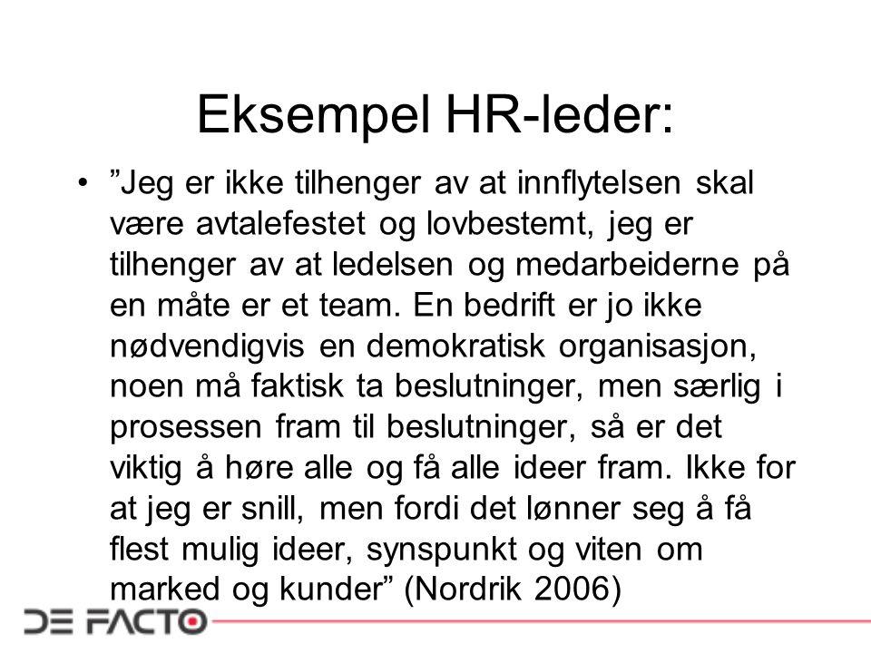 """Eksempel HR-leder: """"Jeg er ikke tilhenger av at innflytelsen skal være avtalefestet og lovbestemt, jeg er tilhenger av at ledelsen og medarbeiderne på"""