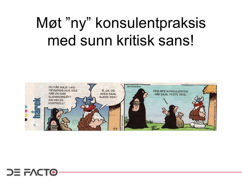 """Møt """"ny"""" konsulentpraksis med sunn kritisk sans!"""