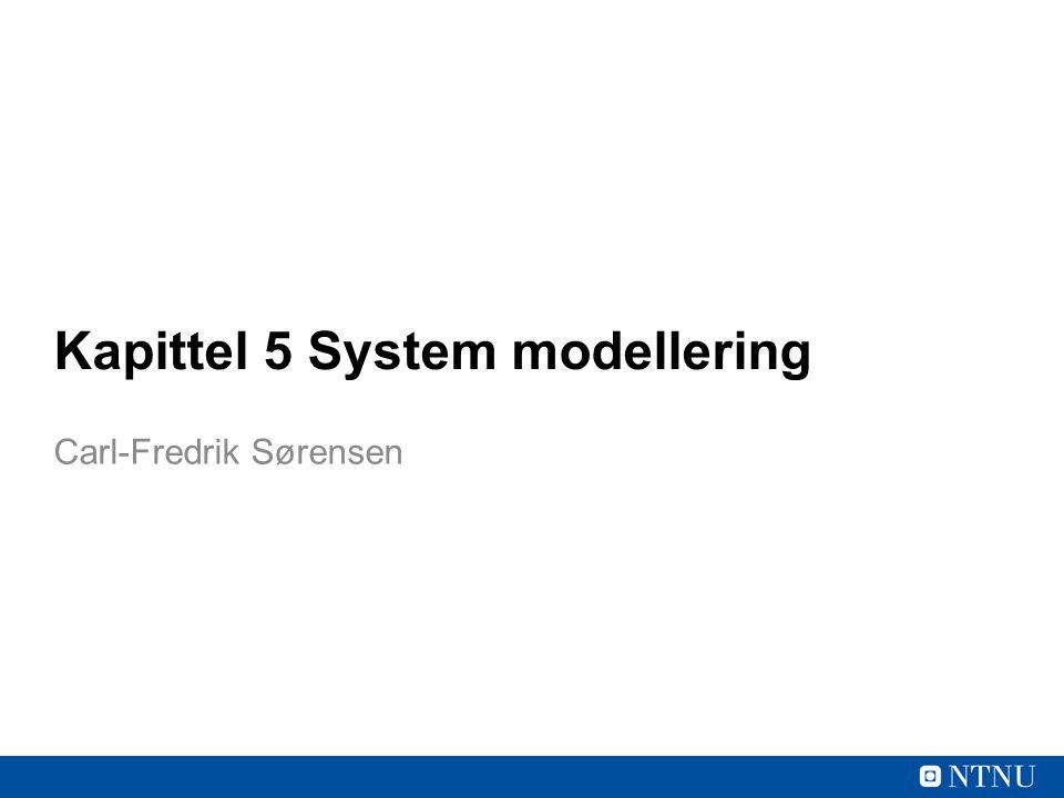 Kapittel 5 System modellering Carl-Fredrik Sørensen