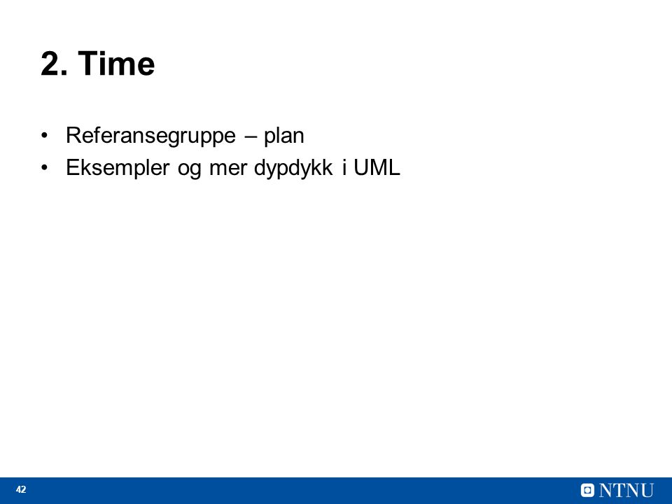 42 2. Time Referansegruppe – plan Eksempler og mer dypdykk i UML