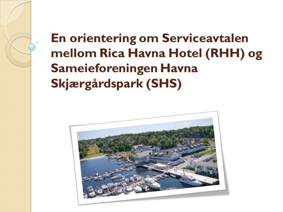 En orientering om Serviceavtalen mellom Rica Havna Hotel (RHH) og Sameieforeningen Havna Skjærgårdspark (SHS)