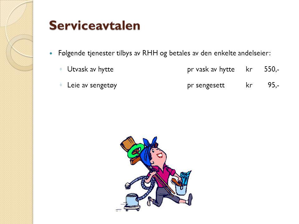 Serviceavtalen Følgende tjenester tilbys av RHH og betales av den enkelte andelseier: ◦ Utvask av hyttepr vask av hytte kr 550,- ◦ Leie av sengetøypr sengesett kr95,-