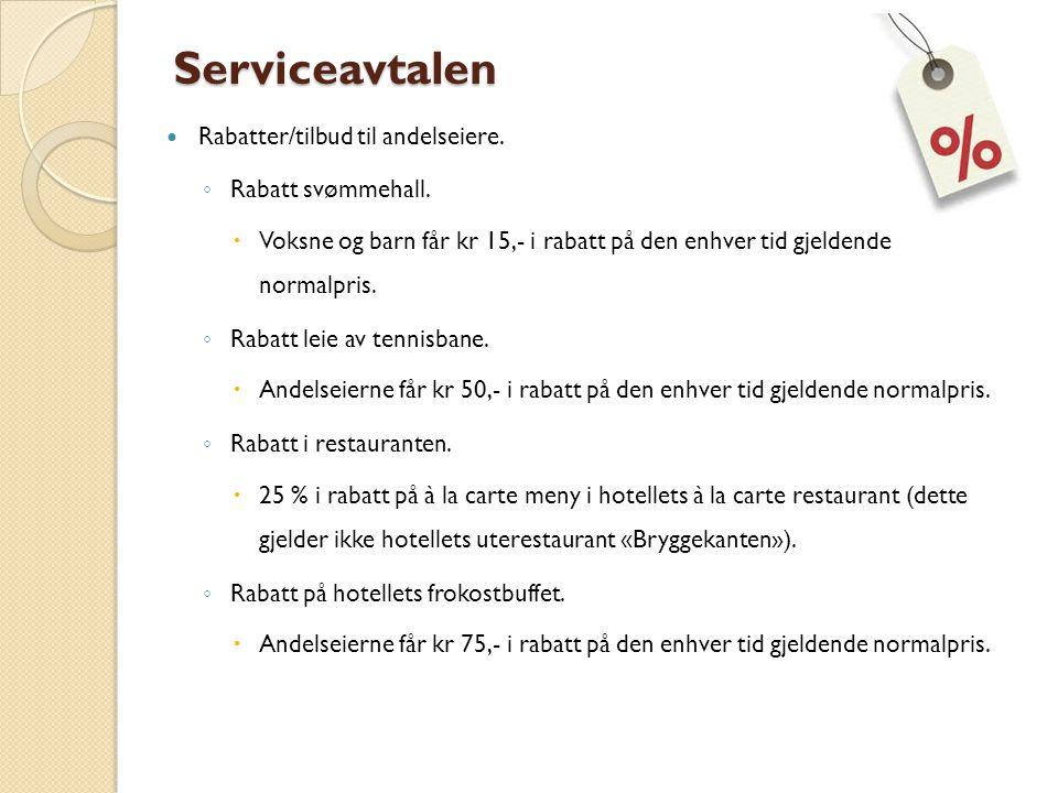 Serviceavtalen Rabatter/tilbud til andelseiere.◦ Rabatt svømmehall.