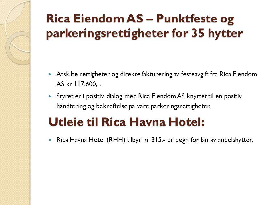 Rica Eiendom AS – Punktfeste og parkeringsrettigheter for 35 hytter Atskilte rettigheter og direkte fakturering av festeavgift fra Rica Eiendom AS kr 117.600,-.