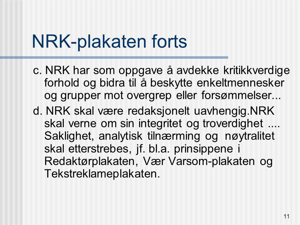 10 NRK-plakaten 1. NRK skal understøtte og styrke demokratiet a.