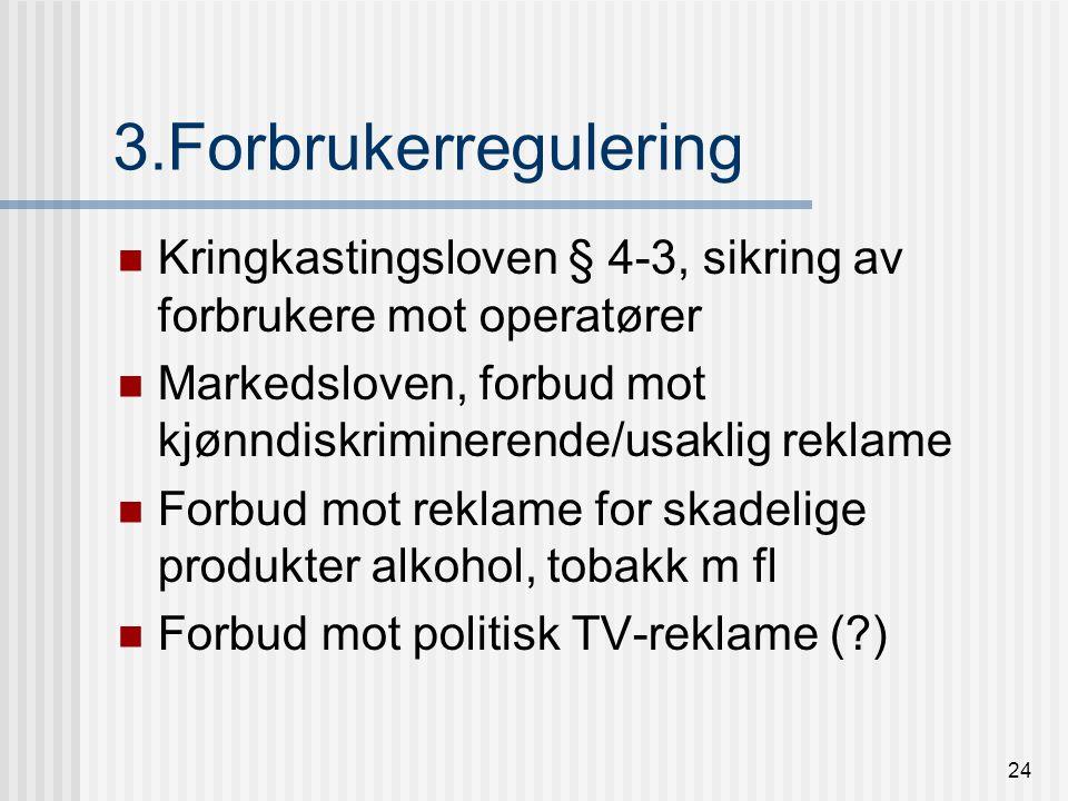 23 2.Næringspolitisk regulering Hindre nedleggelser/konkurser.