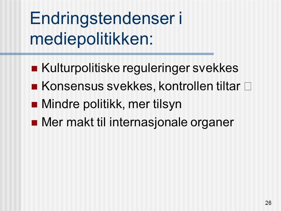 25 4.Konkurranseregulering Regulering eierskap. Eks lov om eierskap i medier 1997: § 1.