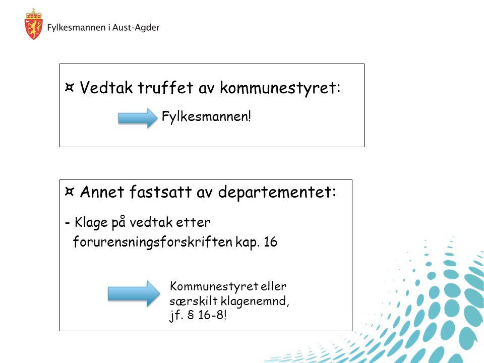 ¤ Vedtak truffet av kommunestyret: Fylkesmannen.