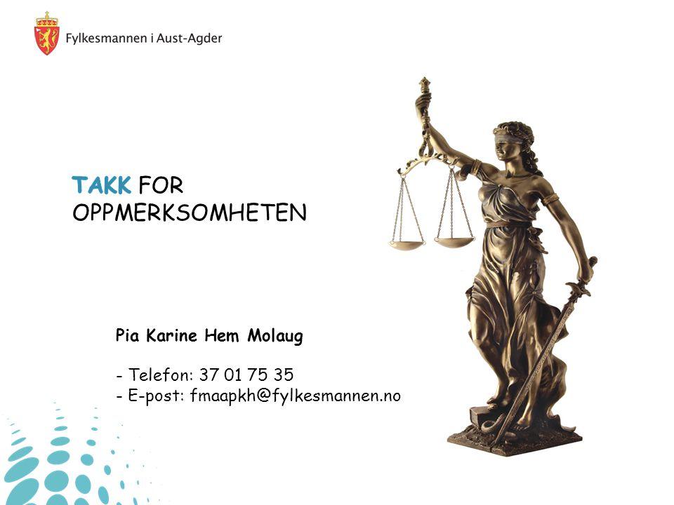 Pia Karine Hem Molaug - Telefon: 37 01 75 35 - E-post: fmaapkh@fylkesmannen.no
