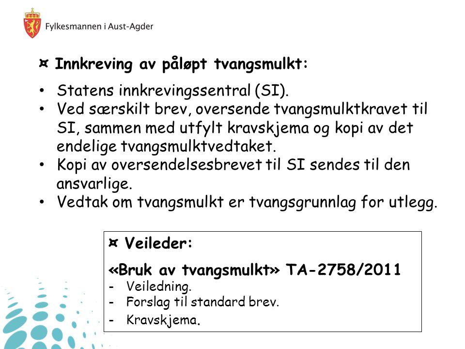 ¤ Veileder: «Bruk av tvangsmulkt» TA-2758/2011 -Veiledning.