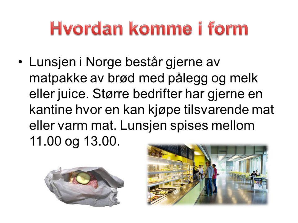 Lunsjen i Norge består gjerne av matpakke av brød med pålegg og melk eller juice. Større bedrifter har gjerne en kantine hvor en kan kjøpe tilsvarende