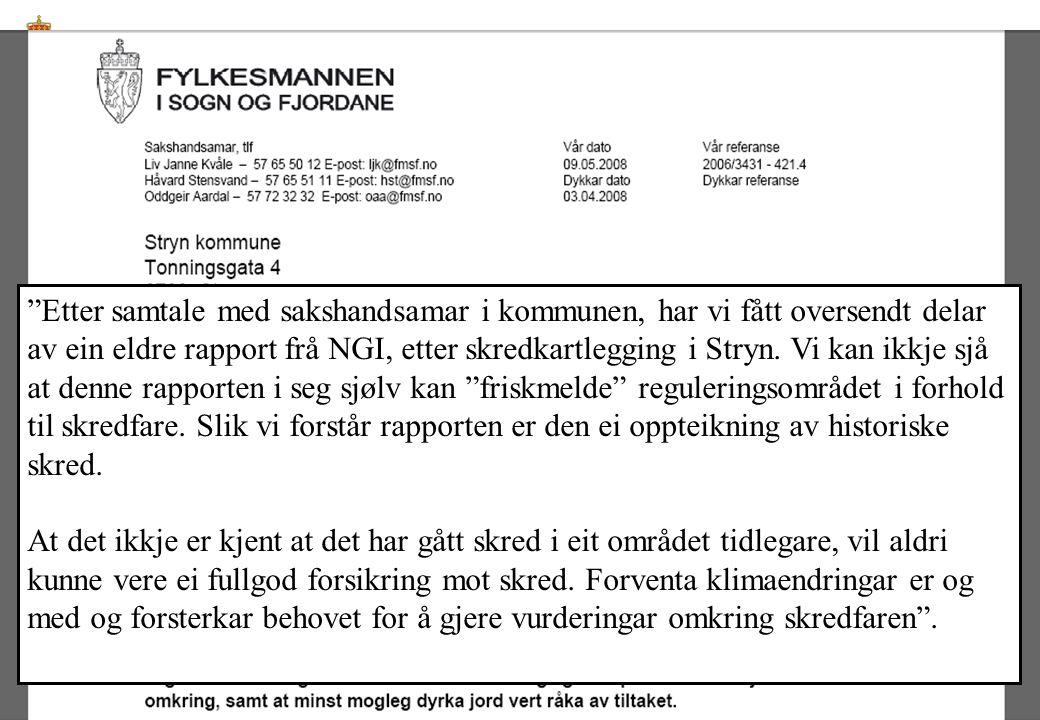 """""""Etter samtale med sakshandsamar i kommunen, har vi fått oversendt delar av ein eldre rapport frå NGI, etter skredkartlegging i Stryn. Vi kan ikkje sj"""