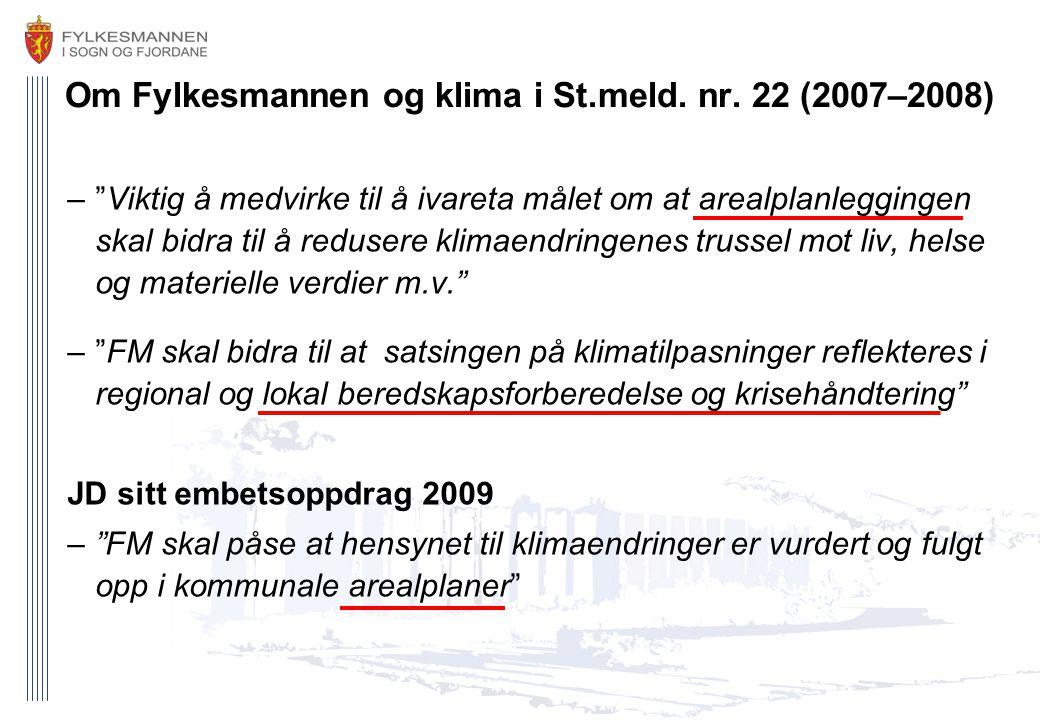 """Om Fylkesmannen og klima i St.meld. nr. 22 (2007–2008) –""""Viktig å medvirke til å ivareta målet om at arealplanleggingen skal bidra til å redusere klim"""
