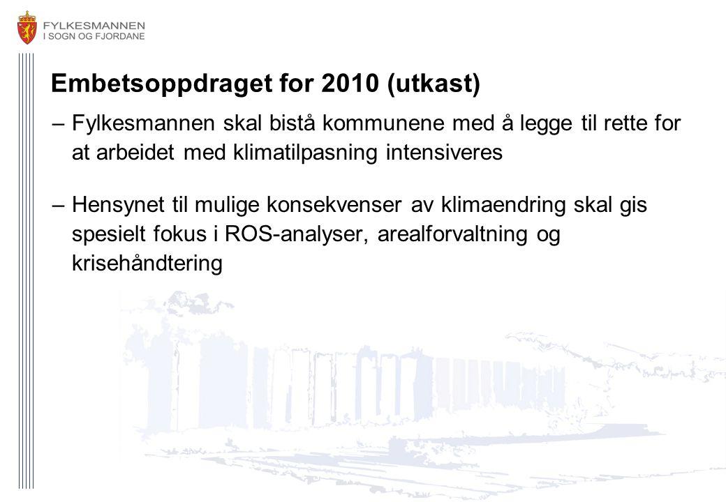 Embetsoppdraget for 2010 (utkast) –Fylkesmannen skal bistå kommunene med å legge til rette for at arbeidet med klimatilpasning intensiveres –Hensynet