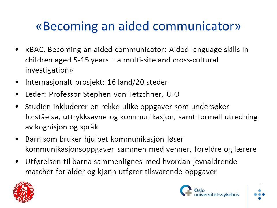 «Becoming an aided communicator» «BAC. Becoming an aided communicator: Aided language skills in children aged 5-15 years – a multi-site and cross-cult