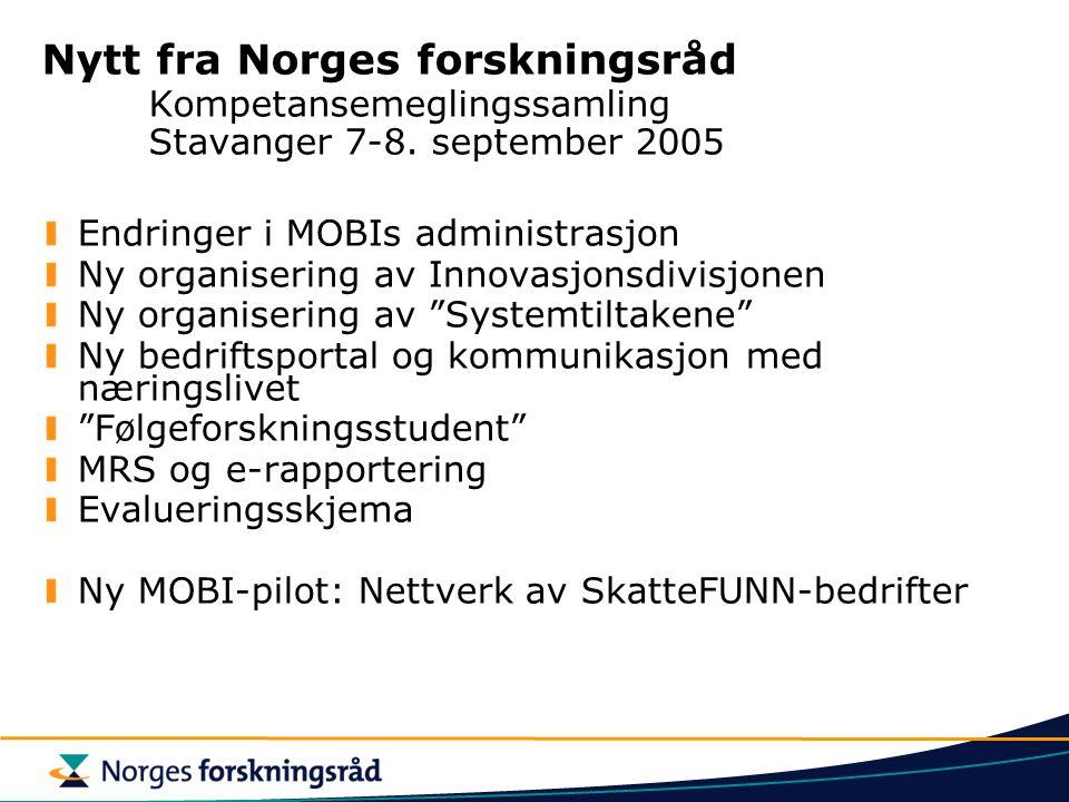 Nytt fra Norges forskningsråd Kompetansemeglingssamling Stavanger 7-8.