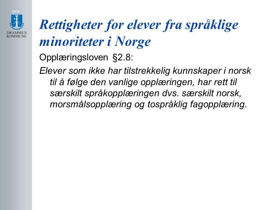 Rettigheter for elever fra språklige minoriteter i Norge Opplæringsloven §2.8: Elever som ikke har tilstrekkelig kunnskaper i norsk til å følge den va
