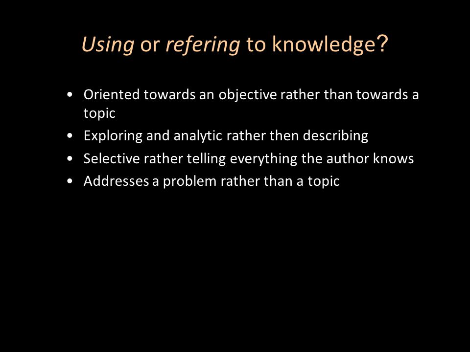 Using or refering to knowledge .