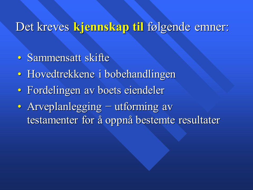 Hovedlitteratur Lødrup, Peter: Arverett, 4.utg. Oslo 1999 Lødrup, Peter: Arverett, 4.