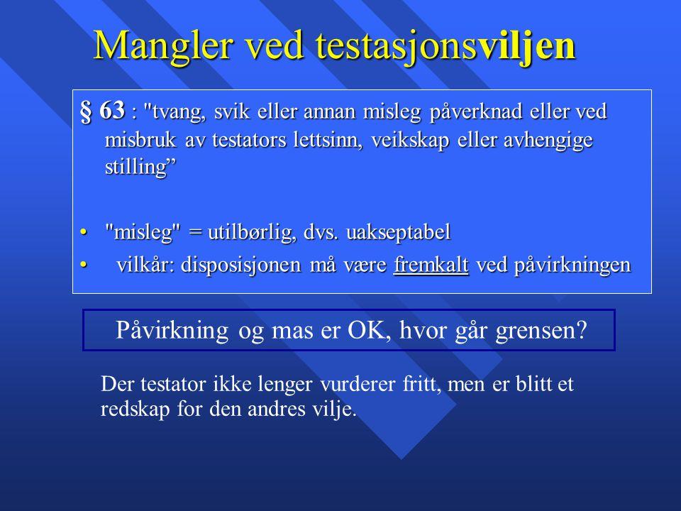 Mangler ved testasjonsviljen § 63 :