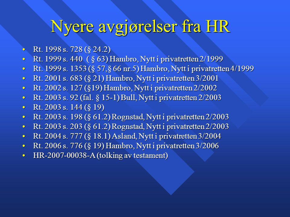 Nyere avgjørelser fra HR Rt. 1998 s. 728 (§ 24.2)Rt. 1998 s. 728 (§ 24.2) Rt. 1999 s. 440 ( § 63) Hambro, Nytt i privatretten 2/1999Rt. 1999 s. 440 (