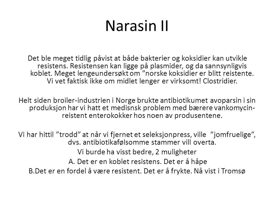 Narasin III Hva med multti-resistent E.coli i norske kyllingfileer.