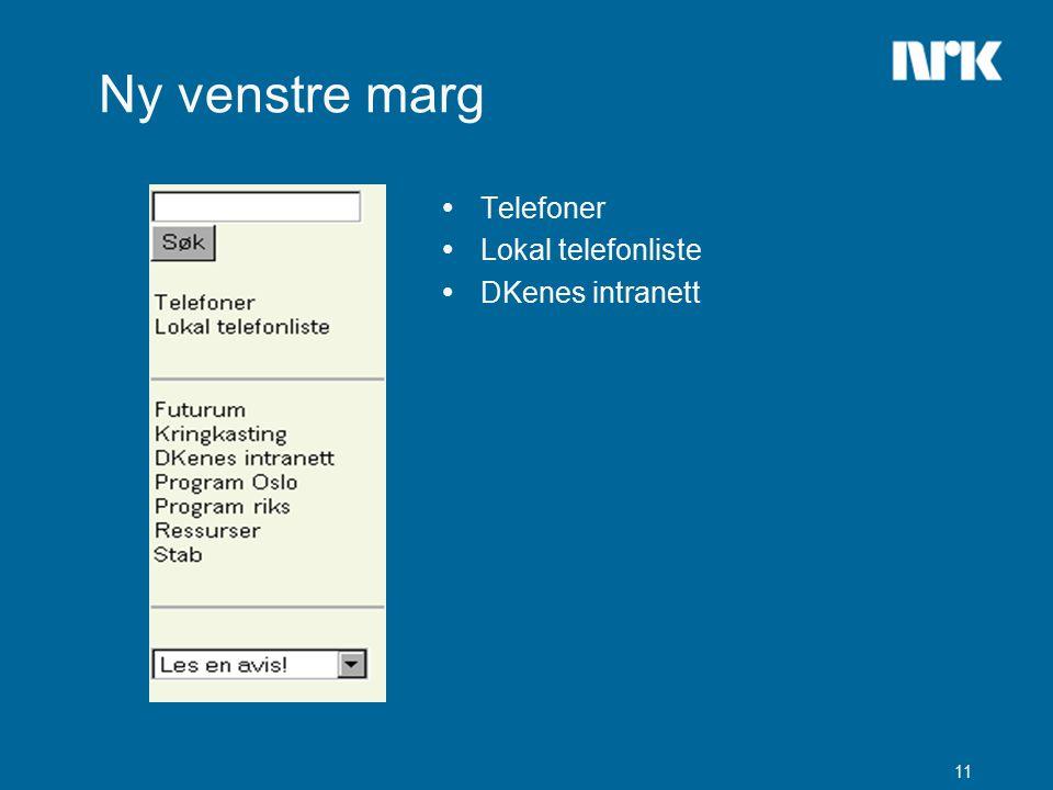 11 Ny venstre marg  Telefoner  Lokal telefonliste  DKenes intranett