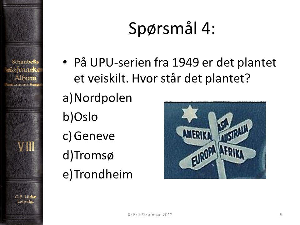 Spørsmål 4: 5 På UPU-serien fra 1949 er det plantet et veiskilt.