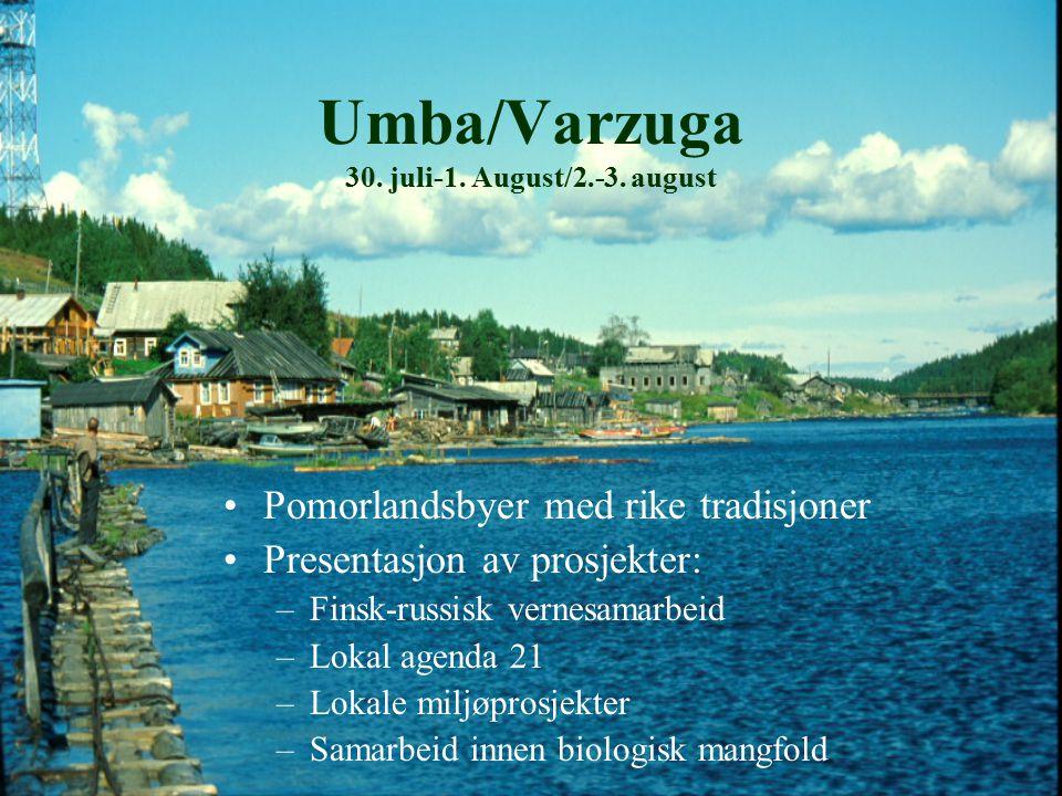 Umba/Varzuga 30. juli-1. August/2.-3.