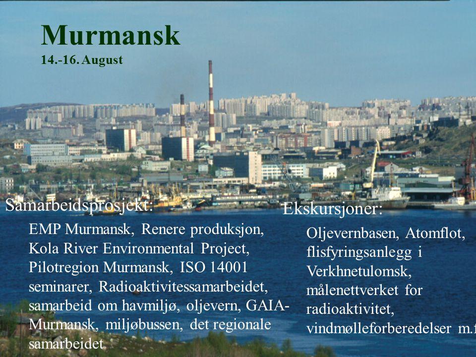 Murmansk 14.-16. August Ekskursjoner: Oljevernbasen, Atomflot, flisfyringsanlegg i Verkhnetulomsk, målenettverket for radioaktivitet, vindmølleforbere