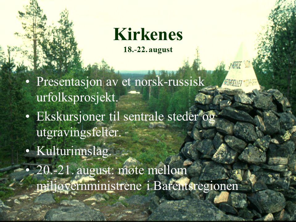 Kirkenes 18.-22. august Presentasjon av et norsk-russisk urfolksprosjekt.