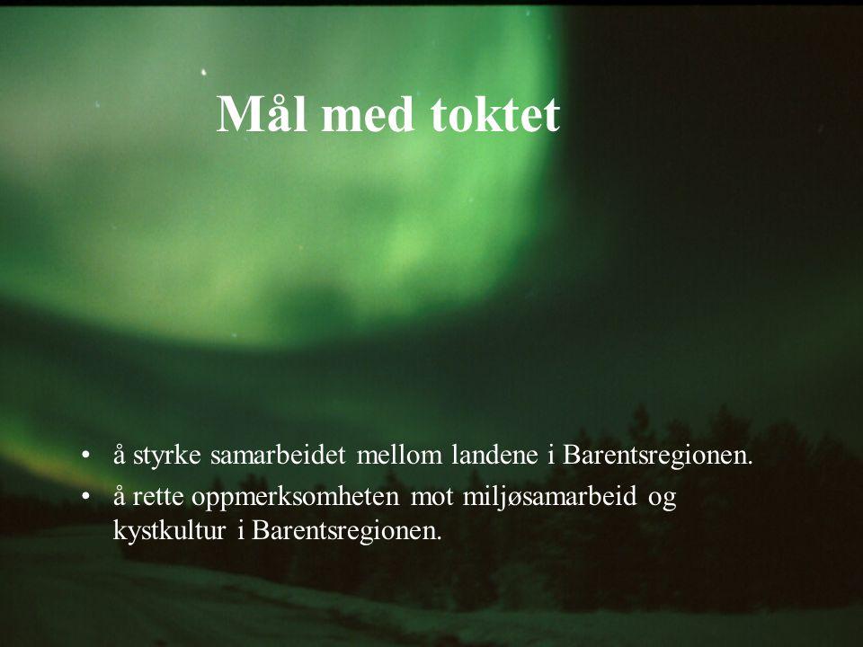 Mål med toktet å styrke samarbeidet mellom landene i Barentsregionen. å rette oppmerksomheten mot miljøsamarbeid og kystkultur i Barentsregionen.