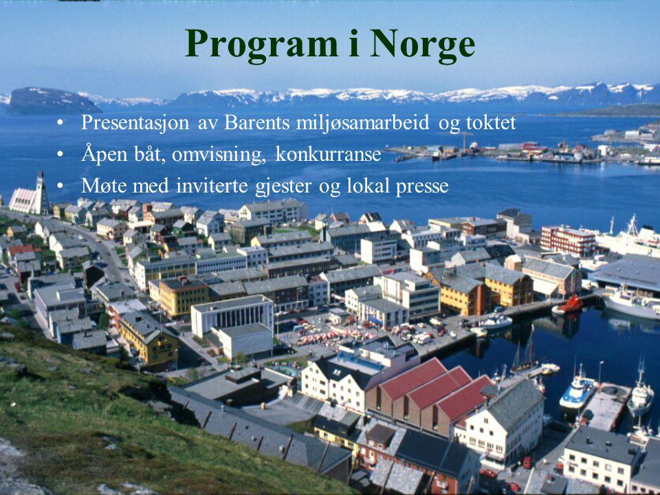 Program i Norge Presentasjon av Barents miljøsamarbeid og toktet Åpen båt, omvisning, konkurranse Møte med inviterte gjester og lokal presse