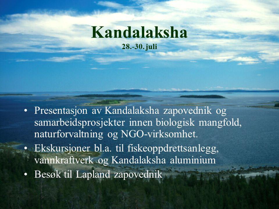 Kandalaksha 28.-30. juli Presentasjon av Kandalaksha zapovednik og samarbeidsprosjekter innen biologisk mangfold, naturforvaltning og NGO-virksomhet.