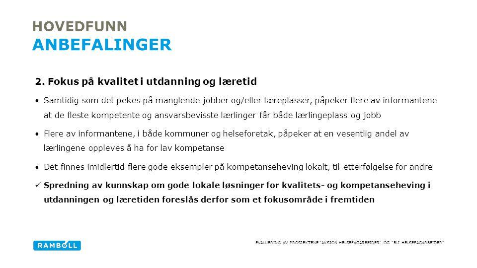 EVALUERING AV PROSJEKTENE AKSJON HELSEFAGARBEIDER OG BLI HELSEFAGARBEIDER 2.