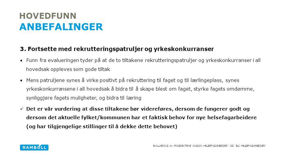 EVALUERING AV PROSJEKTENE AKSJON HELSEFAGARBEIDER OG BLI HELSEFAGARBEIDER 3.