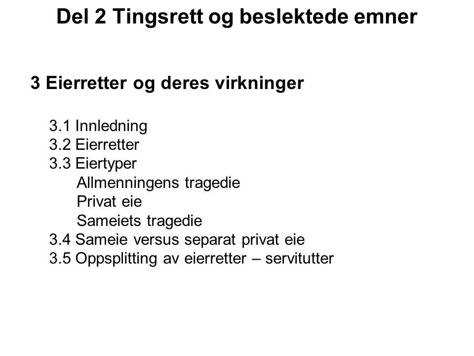 4 Erverv av eierretter Fører regler for erverv til effektiv ressursutnyttelse.