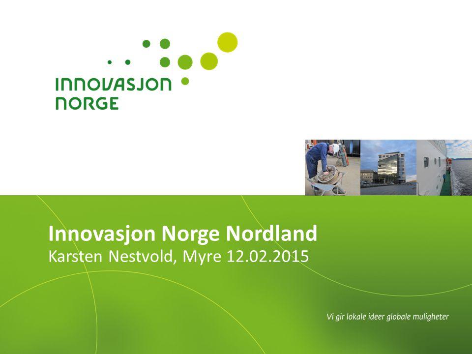 Innovasjon Norge Nordland Karsten Nestvold, Myre 12.02.2015