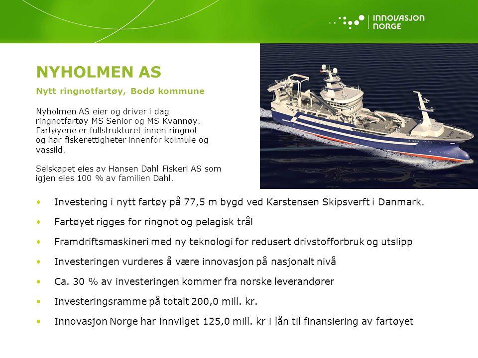 NYHOLMEN AS Nytt ringnotfartøy, Bodø kommune Nyholmen AS eier og driver i dag ringnotfartøy MS Senior og MS Kvannøy. Fartøyene er fullstrukturet innen