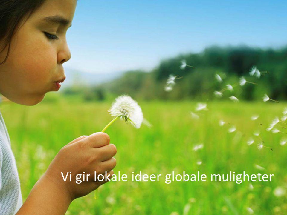 Vi gir lokale ideer globale muligheter