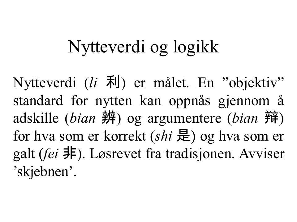 Nytteverdi og logikk Nytteverdi (li 利 ) er målet.